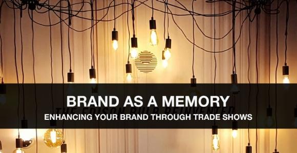 Branding Memories Through Trade Shows
