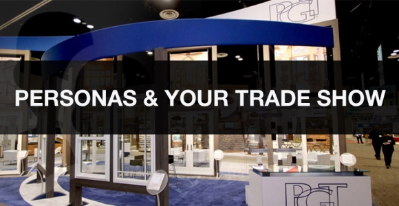 Targeting Personas Through Trade Show Marketing