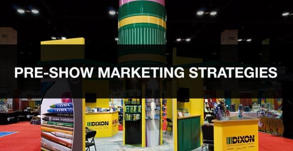pre-show marketing strategy