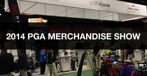 2014 PGA Merchandise Show Exhibits