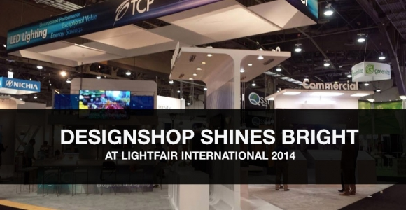 DesignShop Lights up LIGHTFAIR International 2014