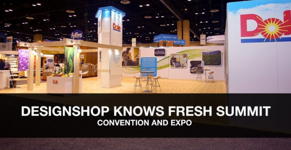DesignShop Knows Fresh Summit Convention and Expo