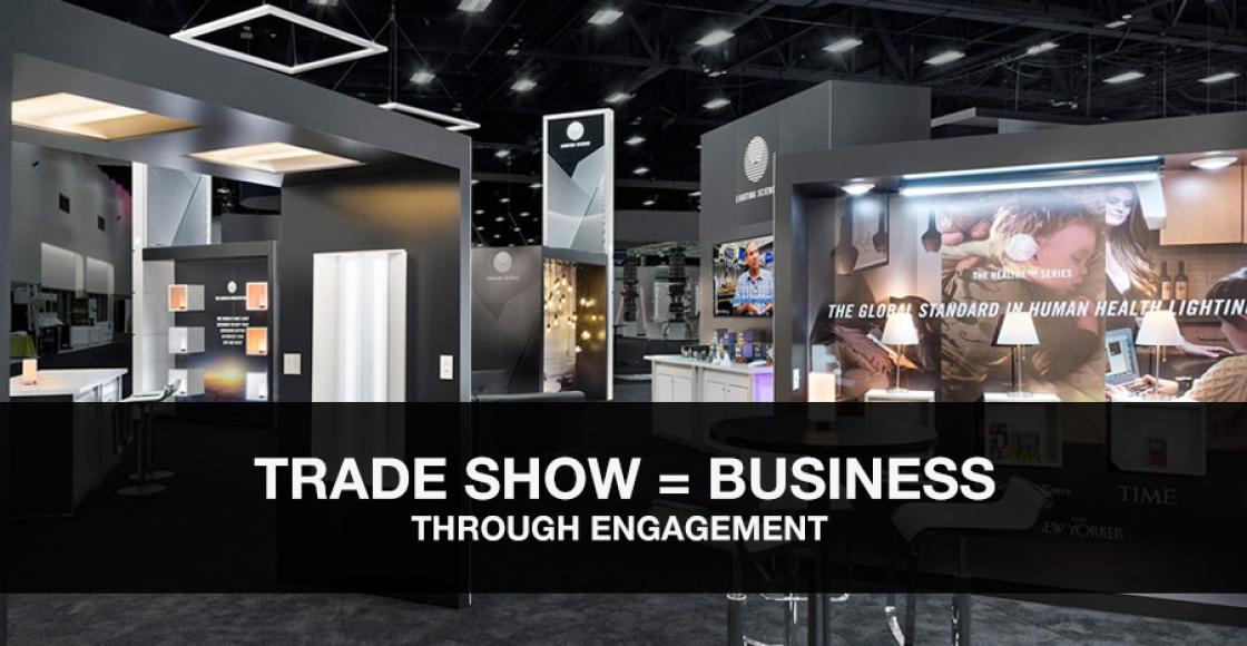 Trade Show = Business Through Engagement